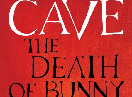 """""""Vieni a scoprire quanto è profonda la tana del coniglio…Munro"""". """"La morte di Bunny Munro"""": Nick Cave e la cronaca di una morte annunciata (di Alessandro Di Giuseppe)"""