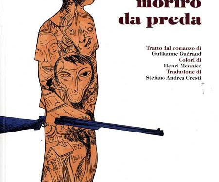 COMICS IN PILLS. PUNTATA #16 NON MORIRÒ DA PREDA (un articolo di Stefano Di Giuseppe)