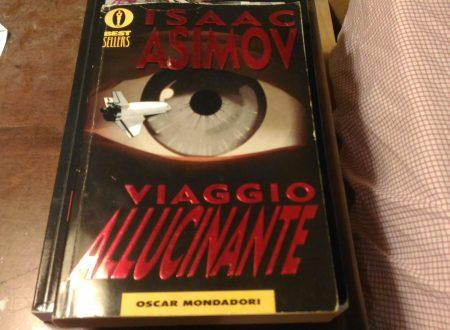 """""""Lezione di anatomia numero 1: il corpo umano. Preparate i fucili, gli elemetti e state attenti ai globuli bianchi!"""". """"Viaggio Allucinante"""": Isaac Asimov e la fantabiologia (di Alessandro Di Giuseppe)"""